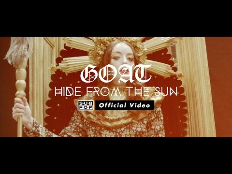 GOAT – Hide From the Sun (Video)