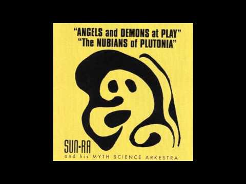 Monday Magick: Sun Ra – Angels and Demons at Play (Video)