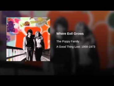 Monday Magick: The Poppy Family – Where Evil Grows (Video)