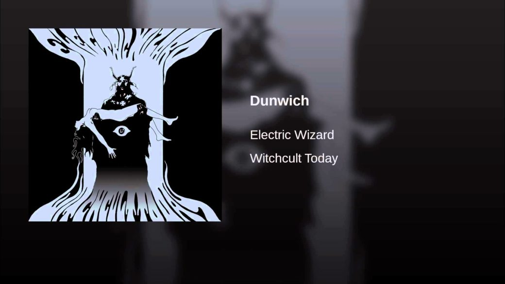 Monday Magick: Electric Wizard – Dunwich (Video)